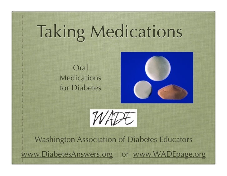 Taking Medications             Oral         Medications         for Diabetes   Washington Association of Diabetes Educator...