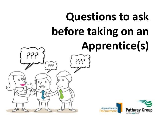 Questions to ask before taking on an Apprentice(s)
