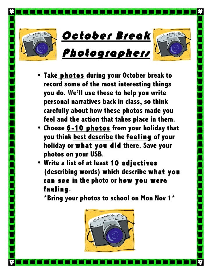October Break        Photographers • Take photos during your October break to   record some of the most interesting things...