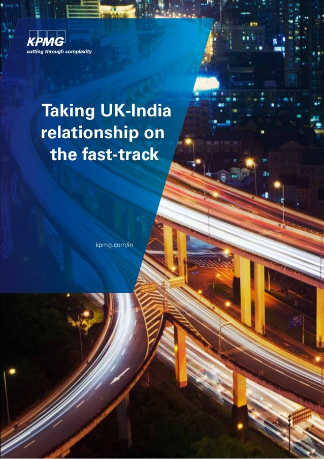 Taking UK-India relationship on the fast-track kpmg.com/in