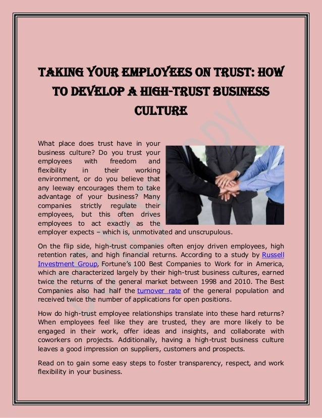 Taking Your Employees on Trust: Howto Develop a High-Trust BusinessCultureWhat place does trust have in yourbusiness cultu...