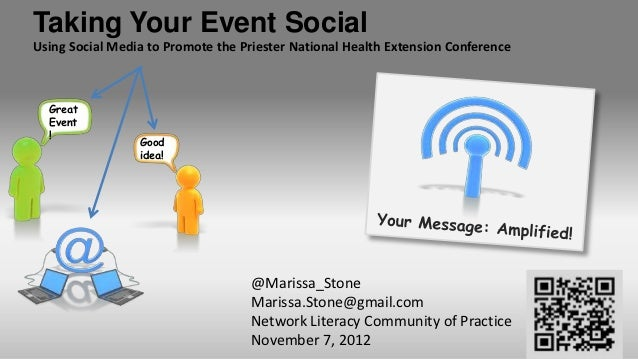 Taking Your Event SocialUsing Social Media to Promote the Priester National Health Extension Conference  Great  Event  !  ...