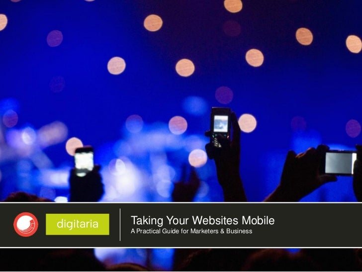 Taking Your Websites MobileA Practical Guide for Marketers & Business