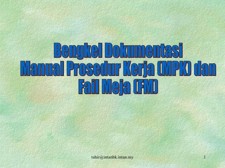 Bengkel Dokumentasi Manual Prosedur Kerja (MPK) dan Fail Meja (FM)