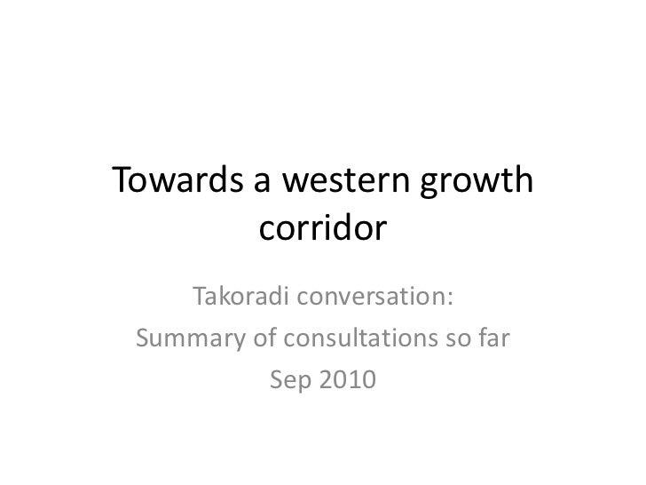 Towards a western growth corridor<br />Takoradi conversation:<br />Summary of consultations so far<br />Sep 2010<br />