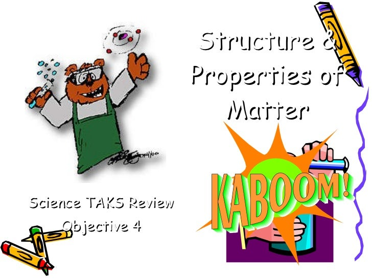 Structure & Properties of Matter Science TAKS   Review Objective 4