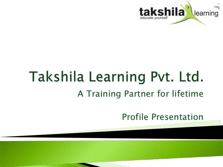A Training Partner for lifetime          Profile Presentation