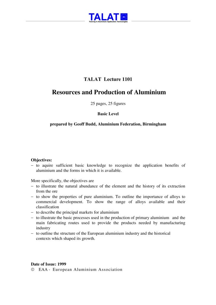 TALAT Lecture 1101             Resources and Production of Aluminium                                  25 pages, 25 figures...