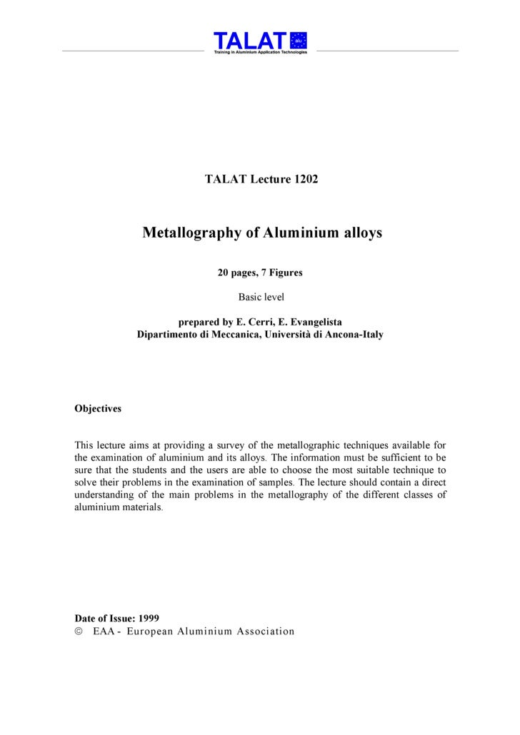TALAT Lecture 1202                   Metallography of Aluminium alloys                                   20 pages, 7 Figur...
