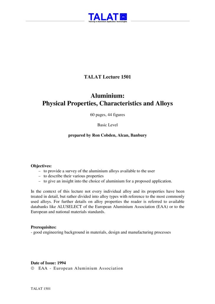 TALAT Lecture 1501                          Aluminium:       Physical Properties, Characteristics and Alloys              ...