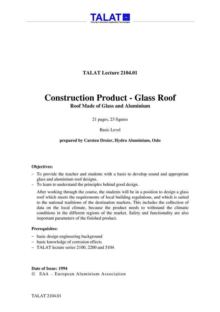 TALAT Lecture 2104.01             Construction Product - Glass Roof                       Roof Made of Glass and Aluminium...