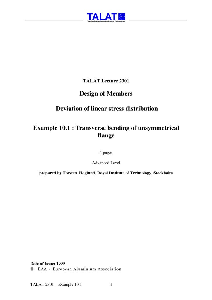 TALAT Lecture 2301: Design of Members Example 10.1: Transverse bending of unsymmetrical flange