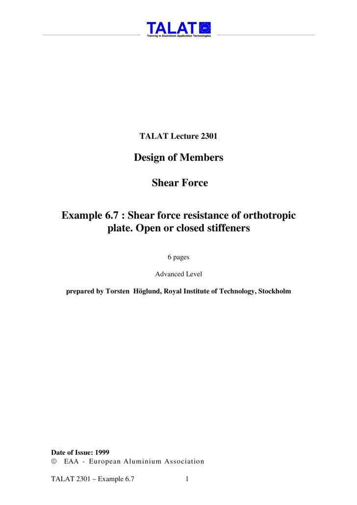 TALAT Lecture 2301: Design of Members Example 6.7: Shear force resistance of orthotropic plate. Open or closed stiffeners