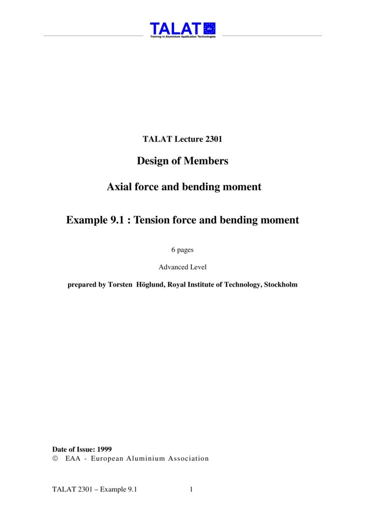 TALAT Lecture 2301                          Design of Members                 Axial force and bending moment      Example ...
