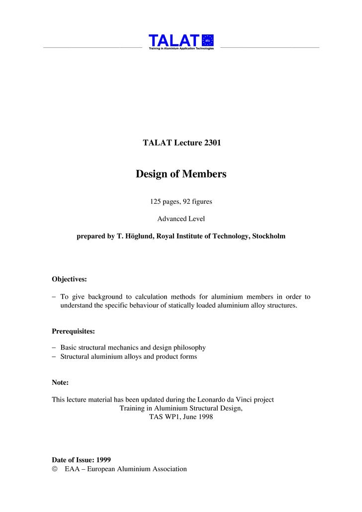 TALAT Lecture 2301                               Design of Members                                   125 pages, 92 figures...