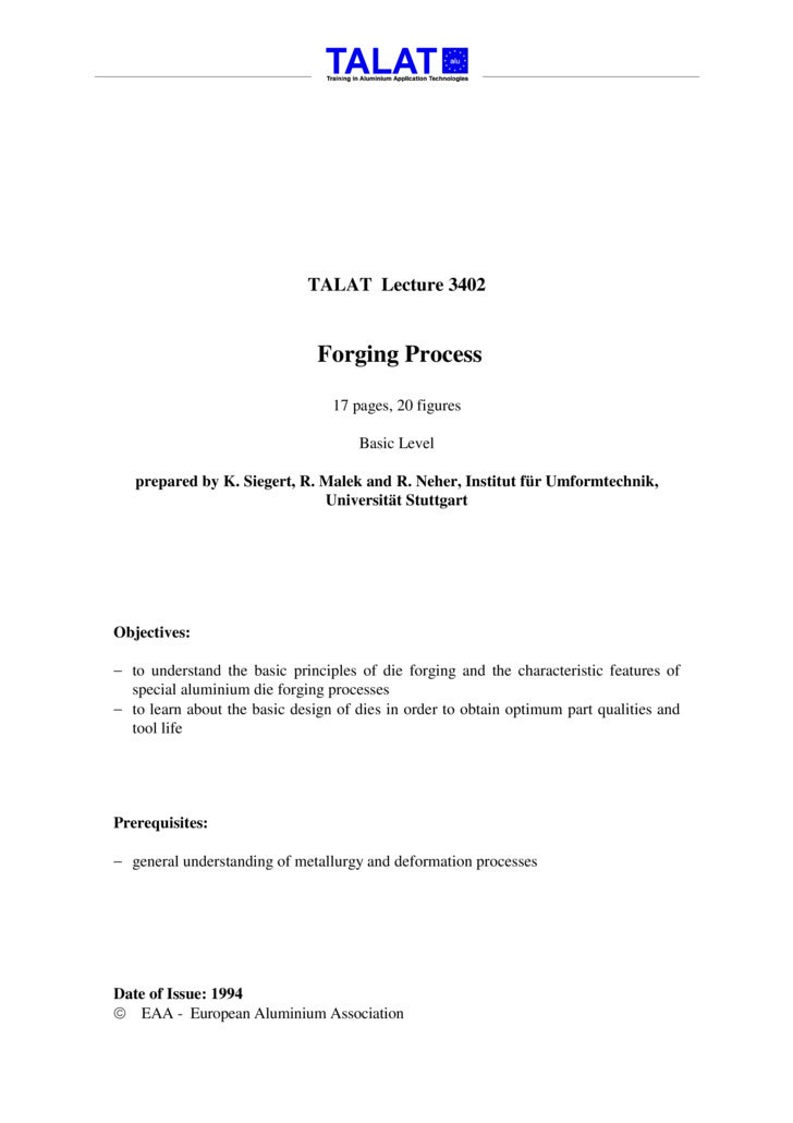 TALAT Lecture 3402                                  Forging Process                                   17 pages, 20 figures...