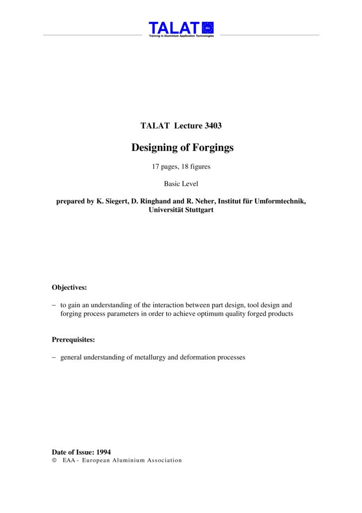 TALAT Lecture 3403                             Designing of Forgings                                  17 pages, 18 figures...
