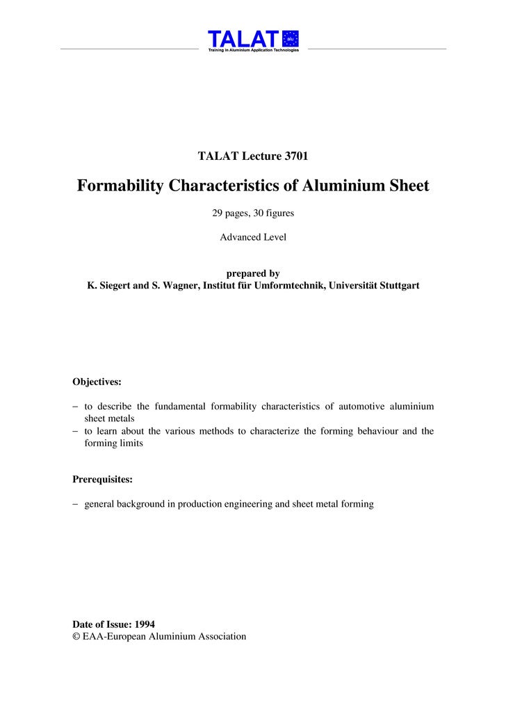 TALAT Lecture 3701   Formability Characteristics of Aluminium Sheet                                 29 pages, 30 figures  ...