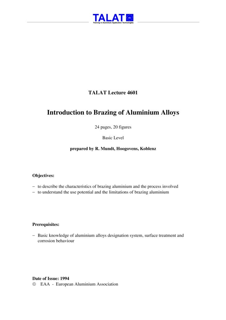 TALAT Lecture 4601          Introduction to Brazing of Aluminium Alloys                                   24 pages, 20 fig...