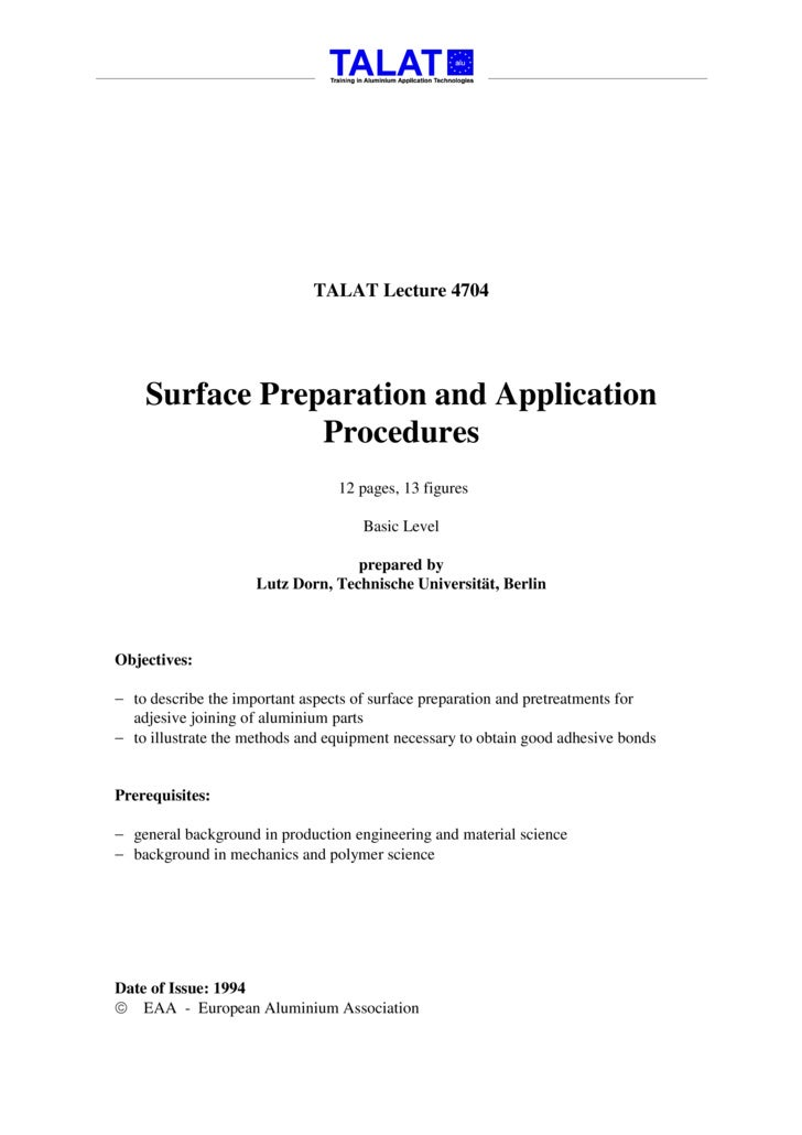 TALAT Lecture 4704         Surface Preparation and Application                 Procedures                                 ...
