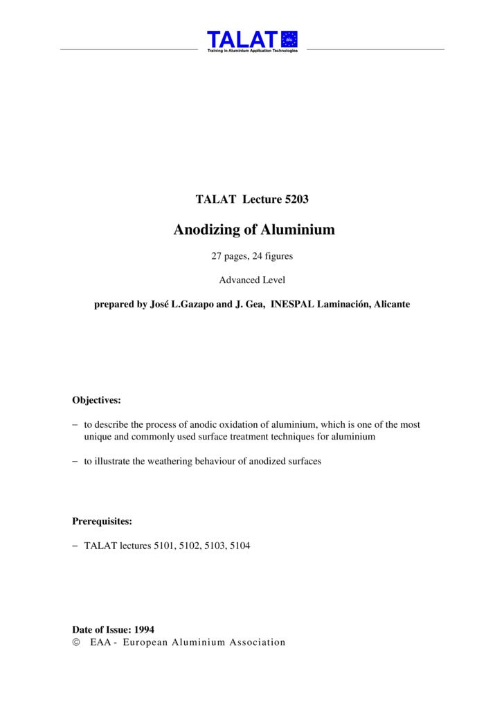 TALAT Lecture 5203                          Anodizing of Aluminium                                   27 pages, 24 figures ...