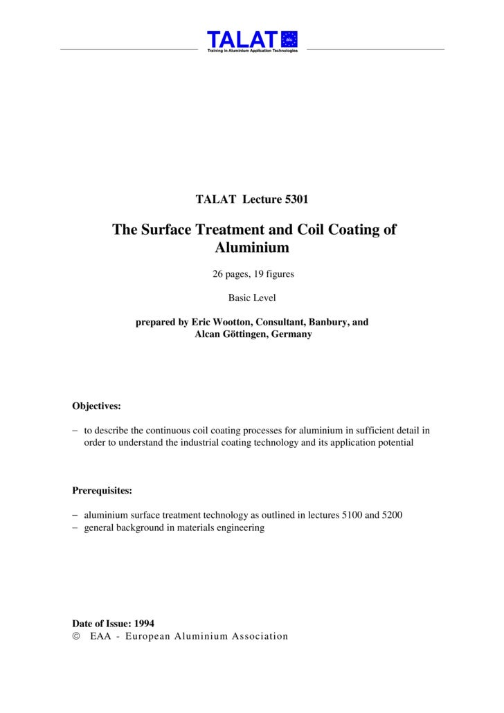 TALAT Lecture 5301           The Surface Treatment and Coil Coating of                        Aluminium                   ...