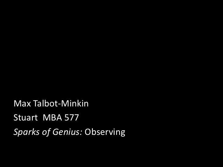 Max Talbot-MinkinStuart MBA 577Sparks of Genius: Observing