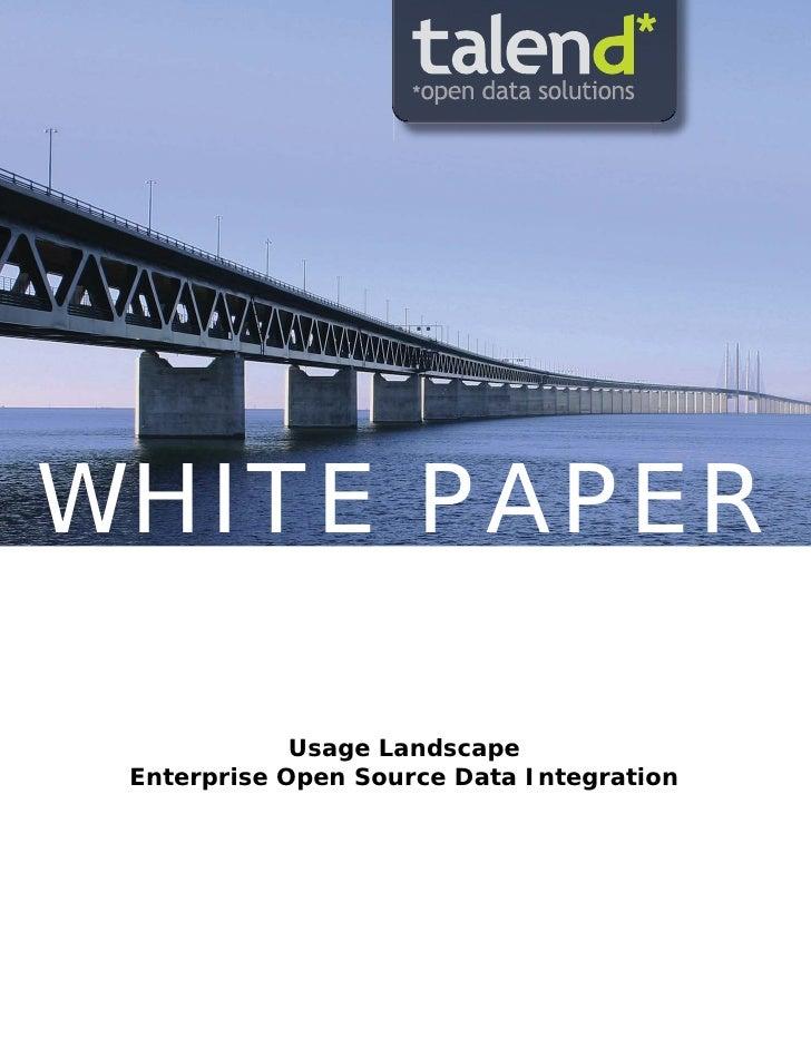 WHITE PAPER               Usage Landscape  Enterprise Open Source Data Integration