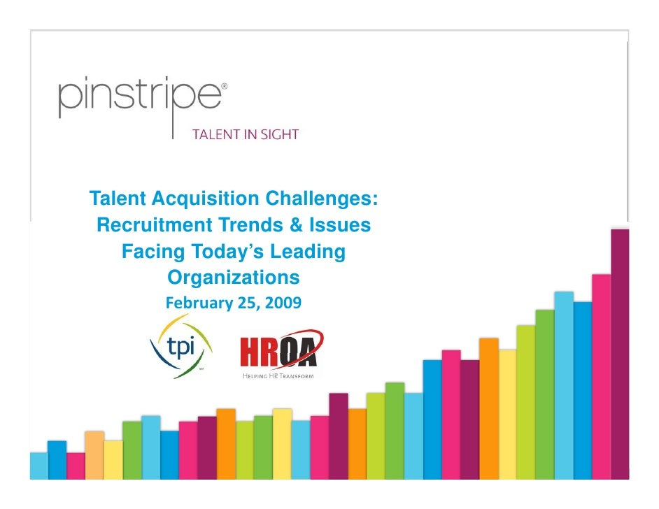 Talent Acquisition Challenges: Recruitment Trends and Issues Facing Today's Leading Organizations