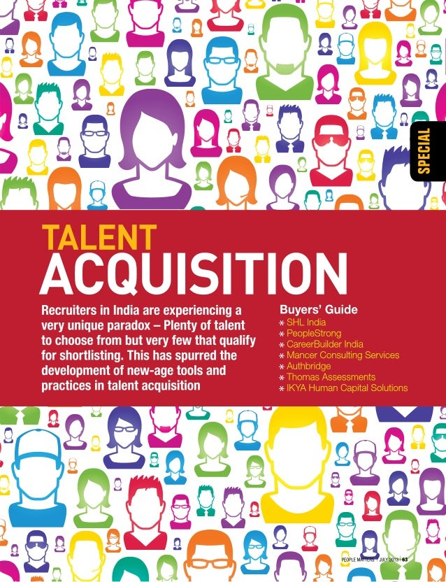 64 I People Matters I july 2013 New-age practices and tools like talent screeners help recruiters reduce cost, increase ef...