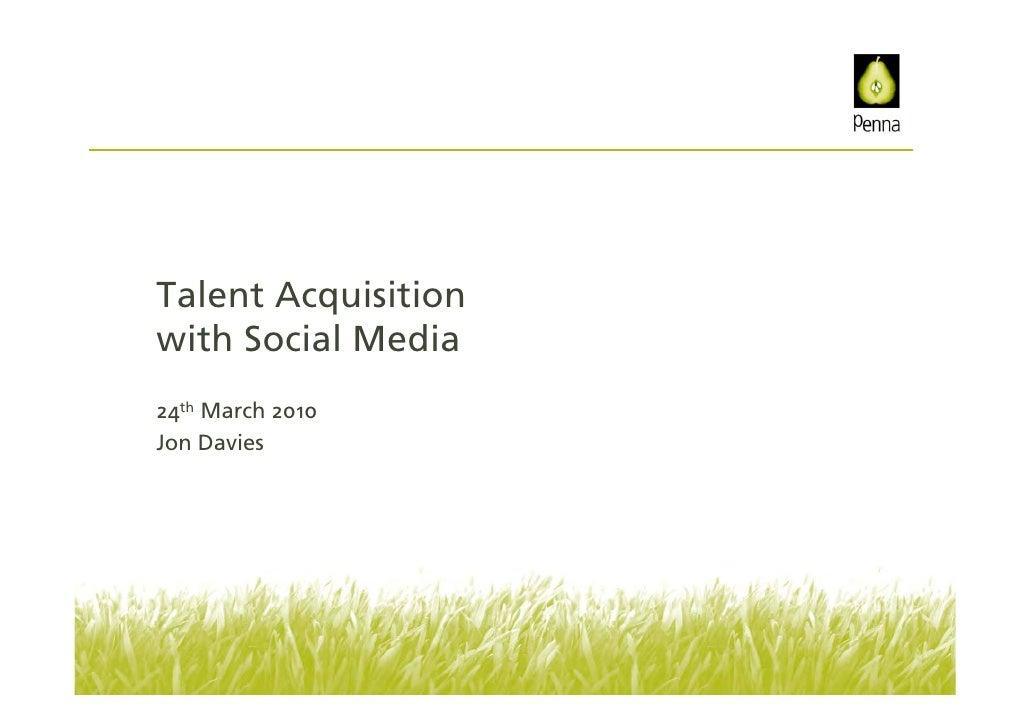 Talent Acquisition Via Social Media (North West HR Directors Forum 24 March 2010)