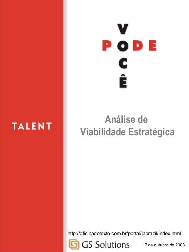 Análise de Viabilidade Estratégica  http://oficinadotexto.com.br/portal/jabrazil/index.html 17 de outubro de 2003