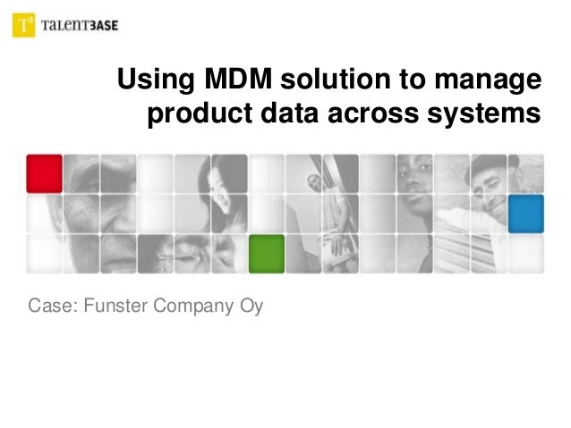 Using MDM solution to manage product data across systems Case: Funster Company Oy