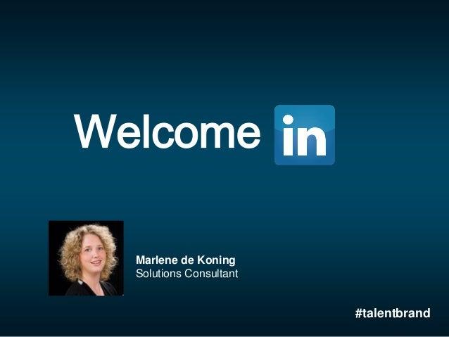 Welcome Marlene de Koning Solutions Consultant #talentbrand