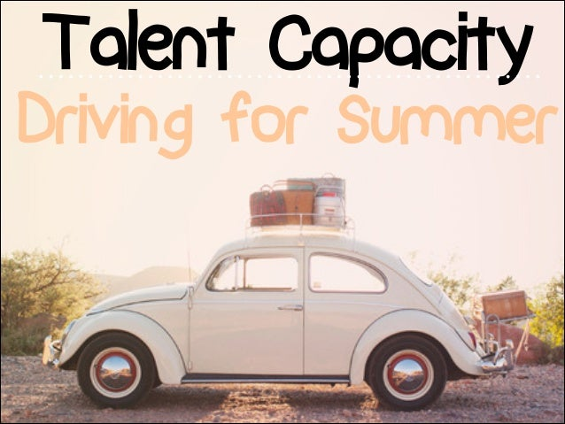 Talent Capacity Driving for Summer
