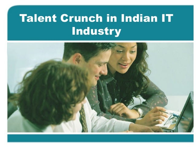Talent crunch in indian it companies