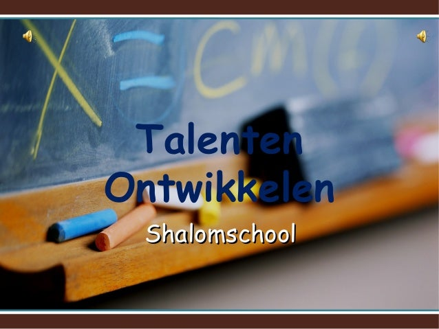 Talenten Ontwikkelen ShalomschoolShalomschool