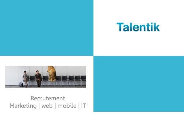 Recrutement Marketing | web | mobile | IT