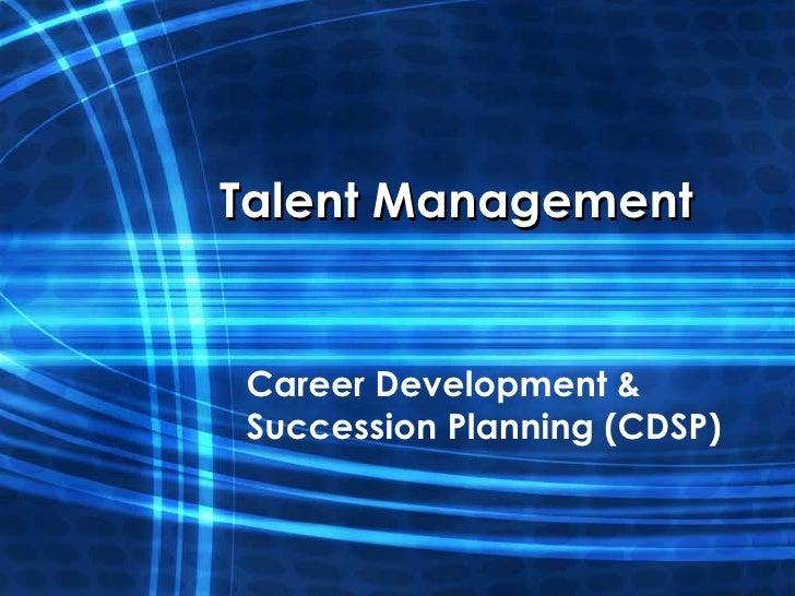Talent ManagementCareer Development &Succession Planning (CDSP)