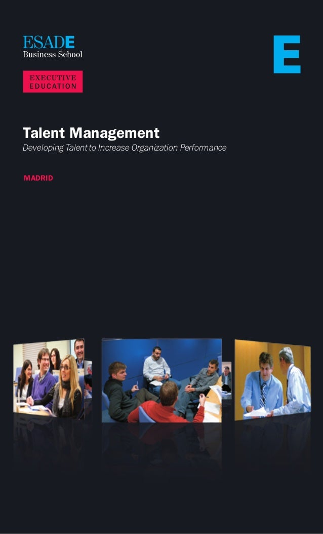 Talent Management Developing Talent to Increase Organization Performance MADRID