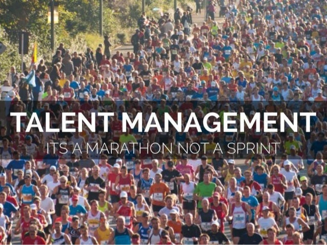 Talent Management - It's a Marathon not a Sprint