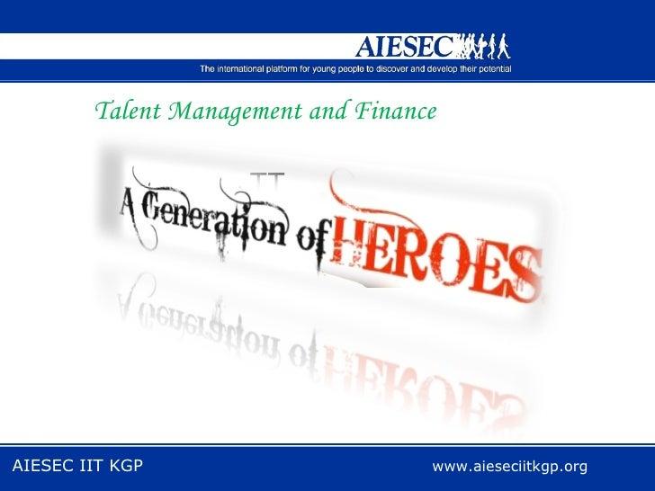 Talent Management and Finance  TT AIESEC IIT KGP  www.aieseciitkgp.org