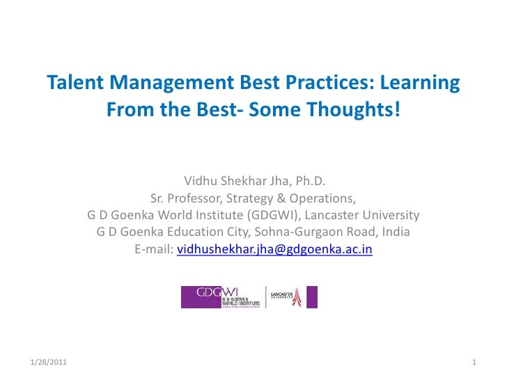 Talent Management Best Practices: Learning From the Best- Some Thoughts!<br /> Vidhu Shekhar Jha, Ph.D.<br />Sr. Professor...