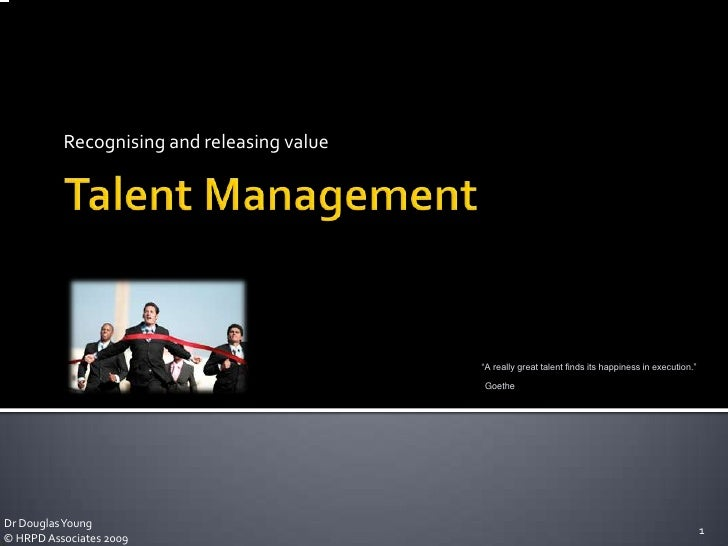 Recognising and releasing value<br />Talent Management<br />Dr Douglas Young<br />1<br />© HRPD Associates 2009<br />
