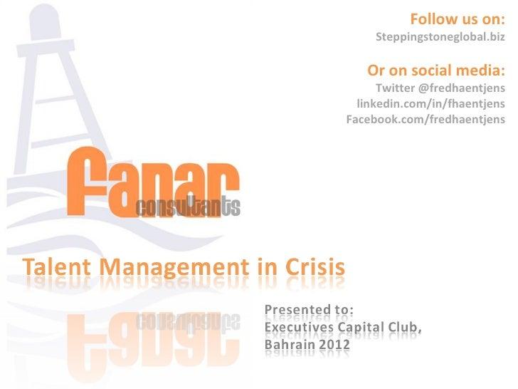 Talent management in crisis keynote   capital club bahrain
