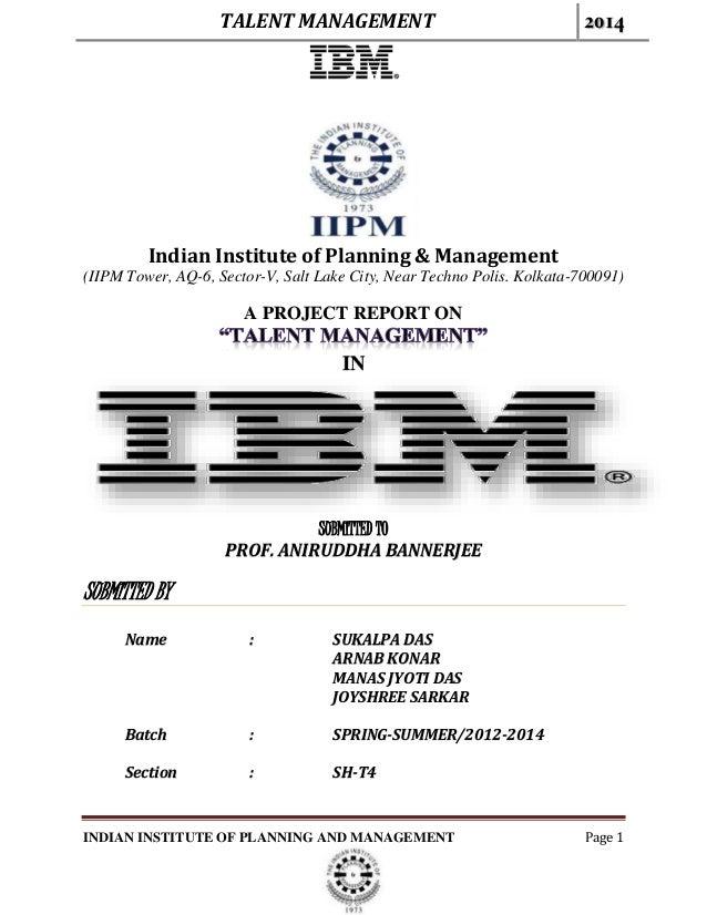 TALENT MANAGEMENT 2014 INDIAN INSTITUTE OF PLANNING AND MANAGEMENT Page 1 Indian Institute of Planning & Management (IIPM ...