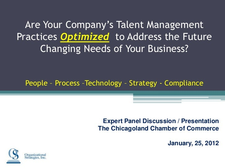 Are Your Company's Talent ManagementPractices Optimized to Address the Future     Changing Needs of Your Business? People ...