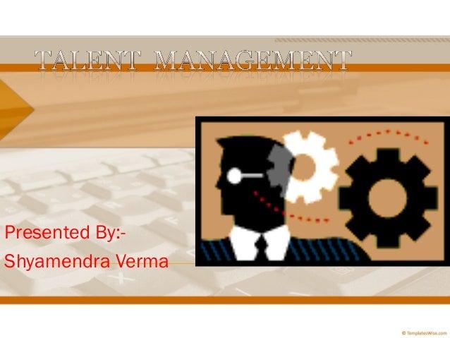 Presented By:-Shyamendra Verma