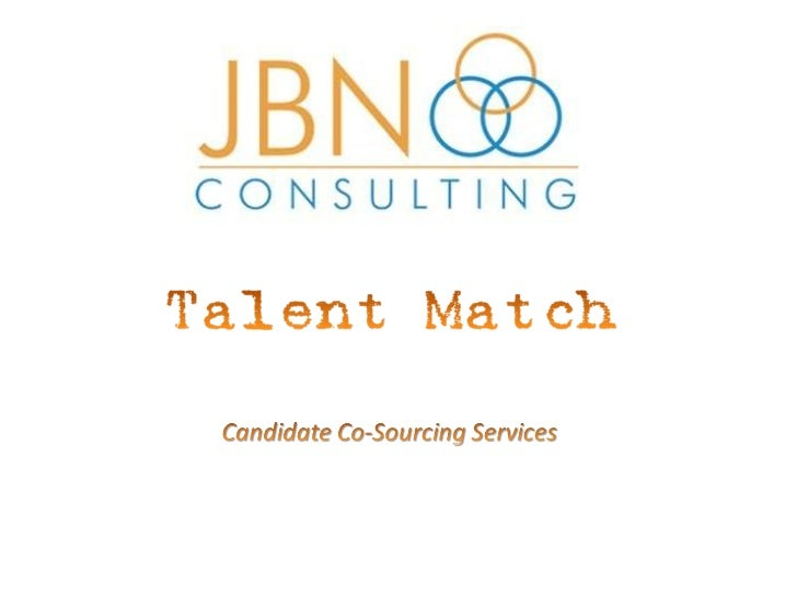Talent Match Candidate Sourcing Slide Share 2011(2)