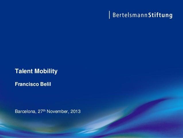 Talent Mobility Francisco Belil  Barcelona, 27th November, 2013